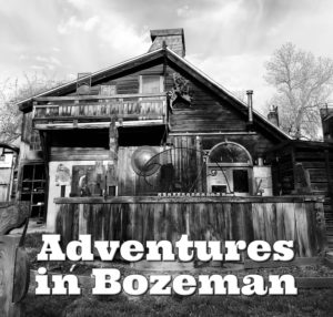 Adventures in Bozeman Montana by Steven Shomler