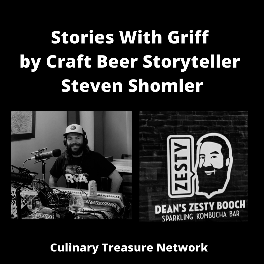 Stories With Griff - Dean's Zesty Booch by Craft Beer Storyteller Steven Shomler