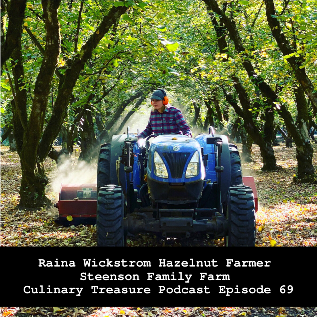 Raina Wickstrom Hazelnut Farmer Steenson Family Farm – Culinary Treasure Podcast Episode 69 by Steven Shomler