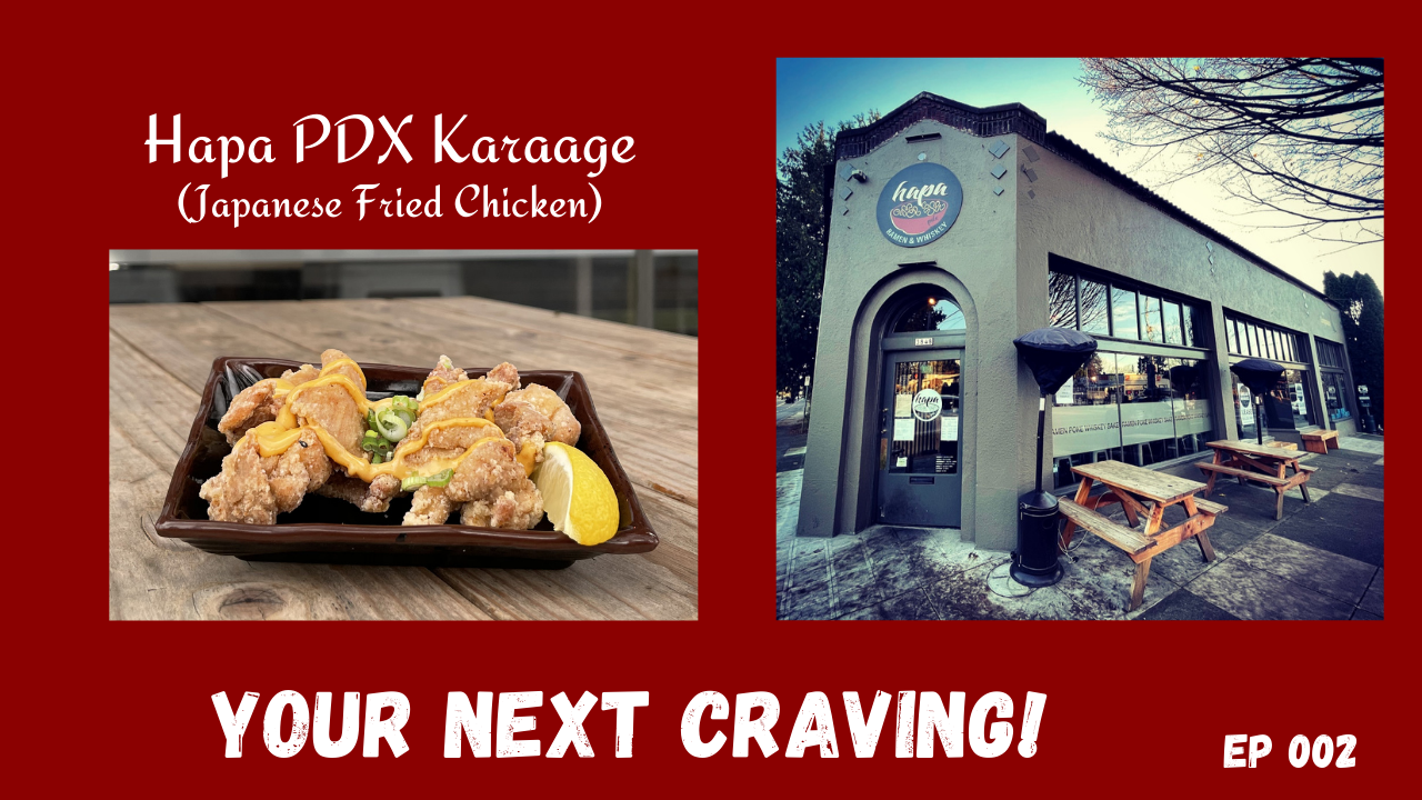 Hapa PDX Karaage (Japanese Fried Chicken) - Your Next Craving Episode 002 Steven Shomler