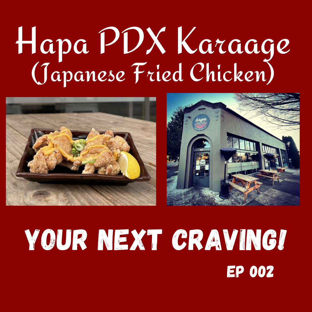 Hapa PDX Karaage (Japanese Fried Chicken) - Your Next Craving Episode 002 Final Steven Shomler
