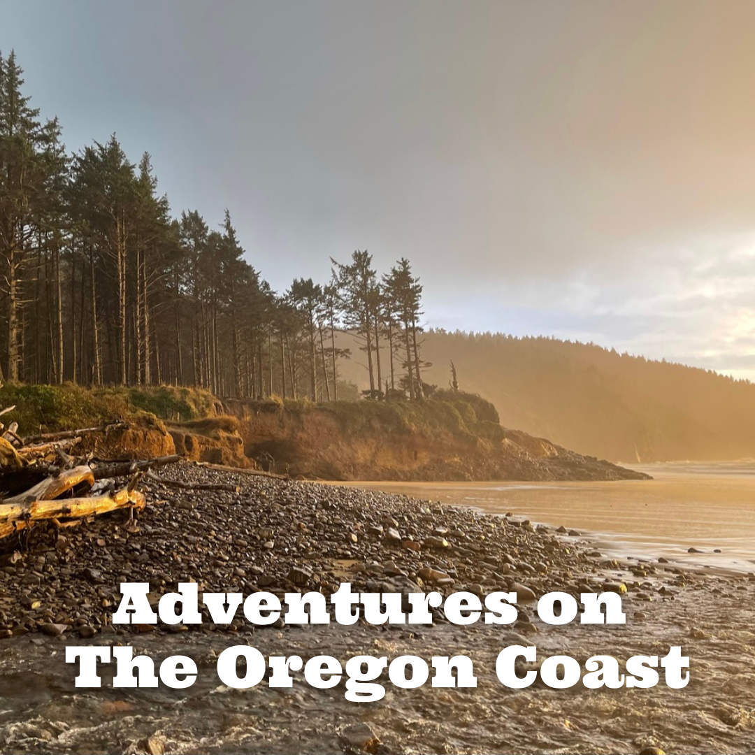 Adventures on The Oregon Coast