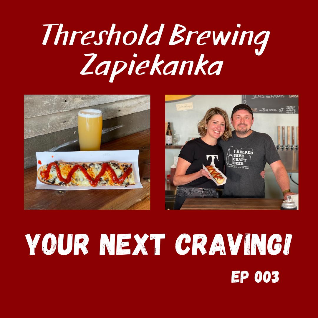 Threshold Brewing Zapiekanka – Your Next Craving Episode 003 by Steven Shomler Culinary Treasure Network