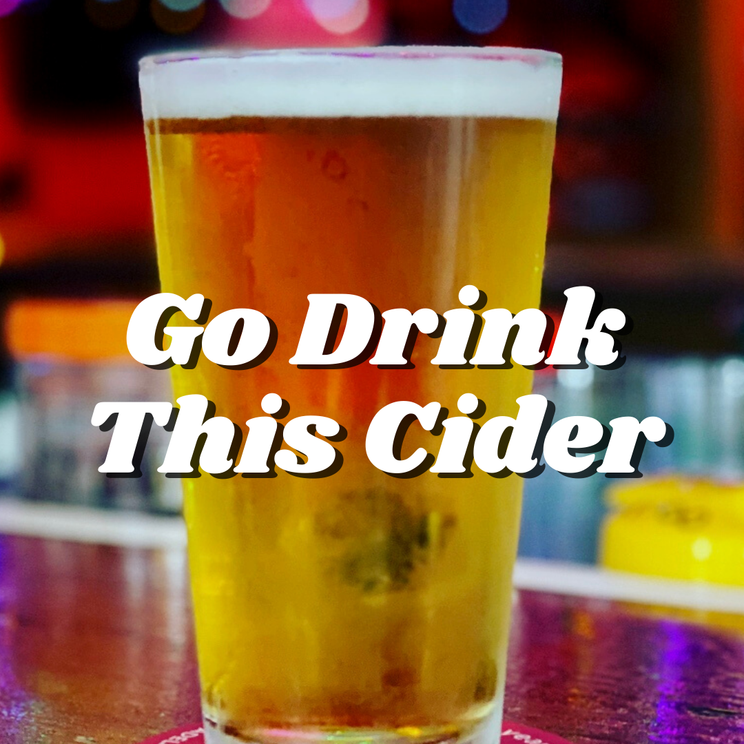 Go Drink This Cider